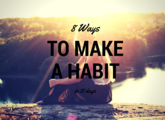 8 ways to make a new habit in 21 days