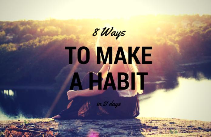 8 ways to make a new habit in 21 days