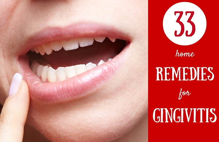 How To Get Rid of Gingivitis: 33 Encouraging Home Remedies