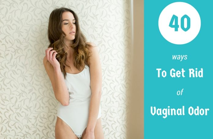 How To Get Rid Of Vaginal Odor- 40 Home Remedies & Advices