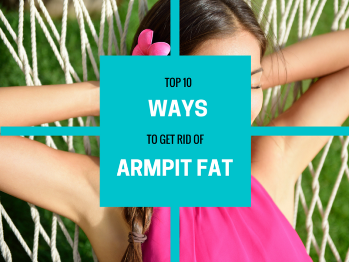10 ways to get rid of armpit fat