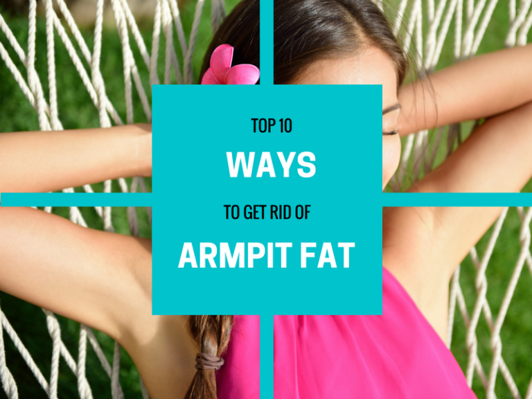 Armpit Fat: Causes,Top 10 Exercises & Ways To Get Rid Of It