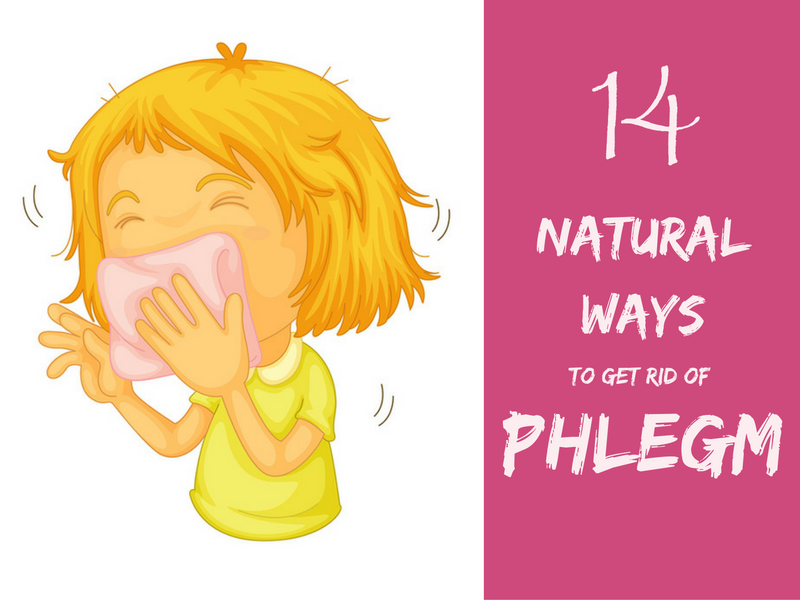 How To Get Rid Of Phlegm Natural Remedies