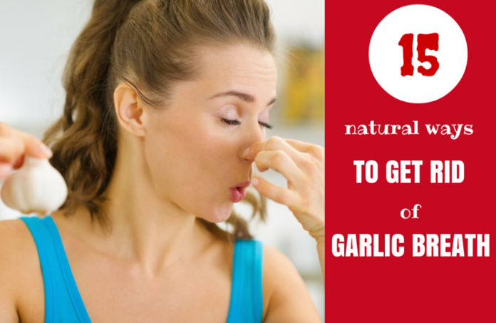 15 ways to get rid of garlic breath