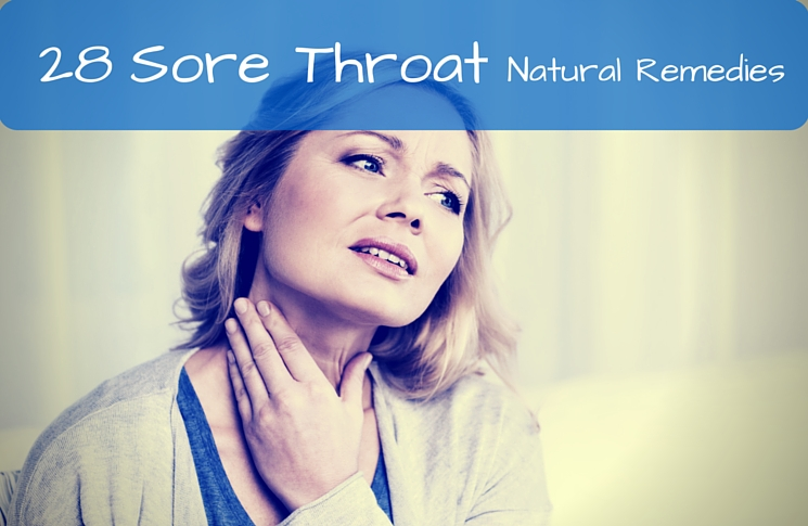 How To Get Rid Of A Sore Throat: 28 DIY & Easy Home Remedies