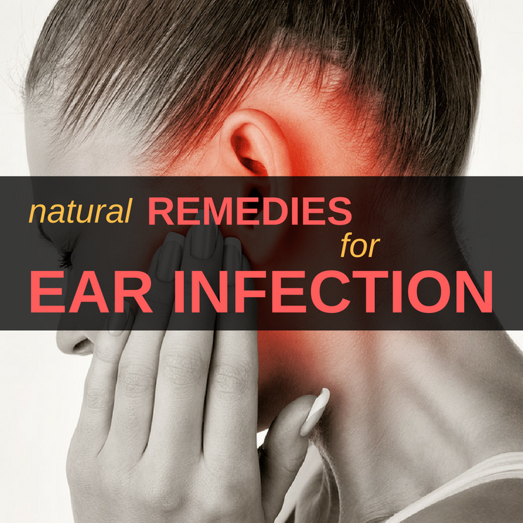 How to Get Rid of an Ear Infection: 15 Home Remedies That Work