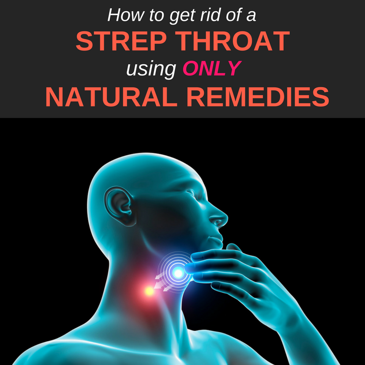 How to Get Rid of Strep Throat: 15 Home Remedies That Vanish The Pain