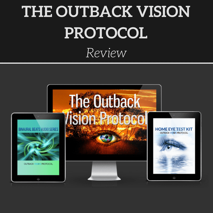Outback Vision Protocol Review- Stop Vision Loss & Reverse It Naturally?